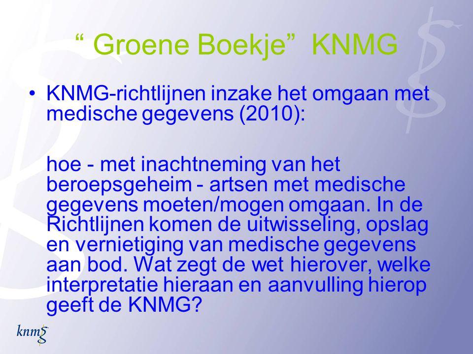 Groene Boekje KNMG KNMG-richtlijnen inzake het omgaan met medische gegevens (2010):