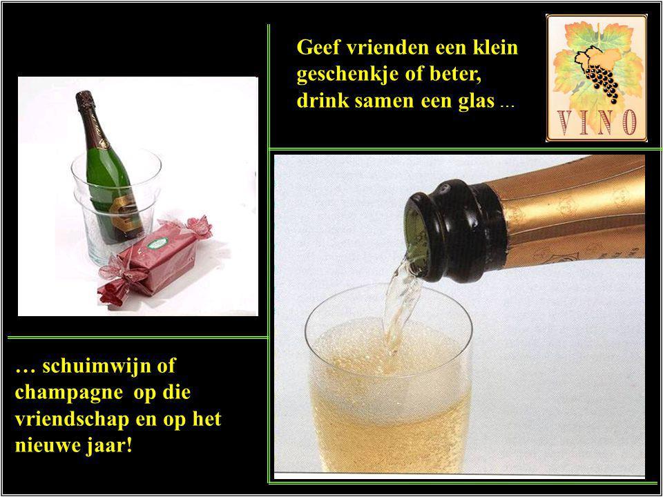 Geef vrienden een klein geschenkje of beter, drink samen een glas …