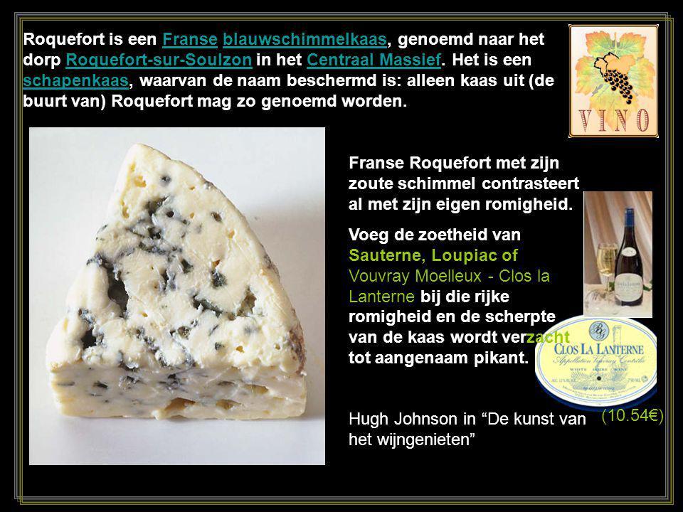 Roquefort is een Franse blauwschimmelkaas, genoemd naar het dorp Roquefort-sur-Soulzon in het Centraal Massief. Het is een schapenkaas, waarvan de naam beschermd is: alleen kaas uit (de buurt van) Roquefort mag zo genoemd worden.