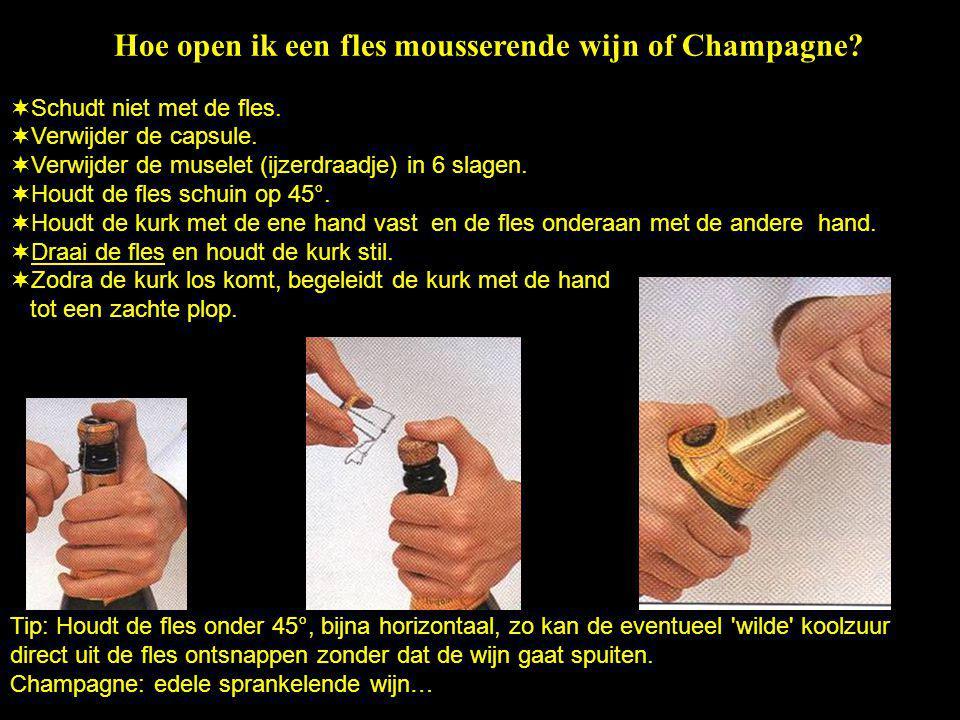 Hoe open ik een fles mousserende wijn of Champagne