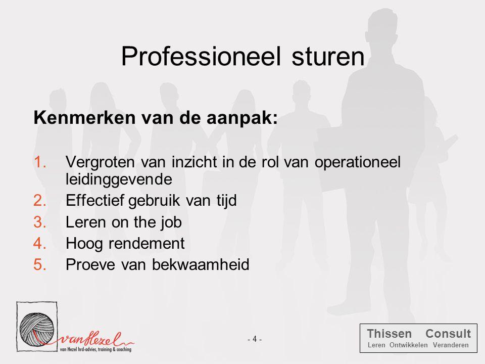 Professioneel sturen Kenmerken van de aanpak: