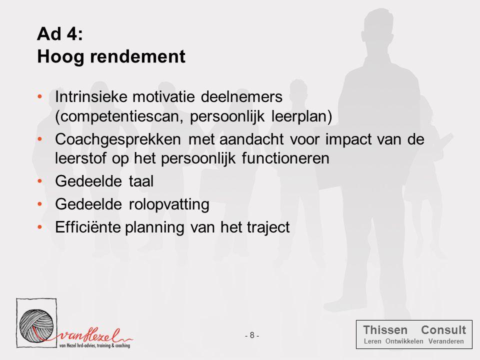 Ad 4: Hoog rendement Intrinsieke motivatie deelnemers (competentiescan, persoonlijk leerplan)