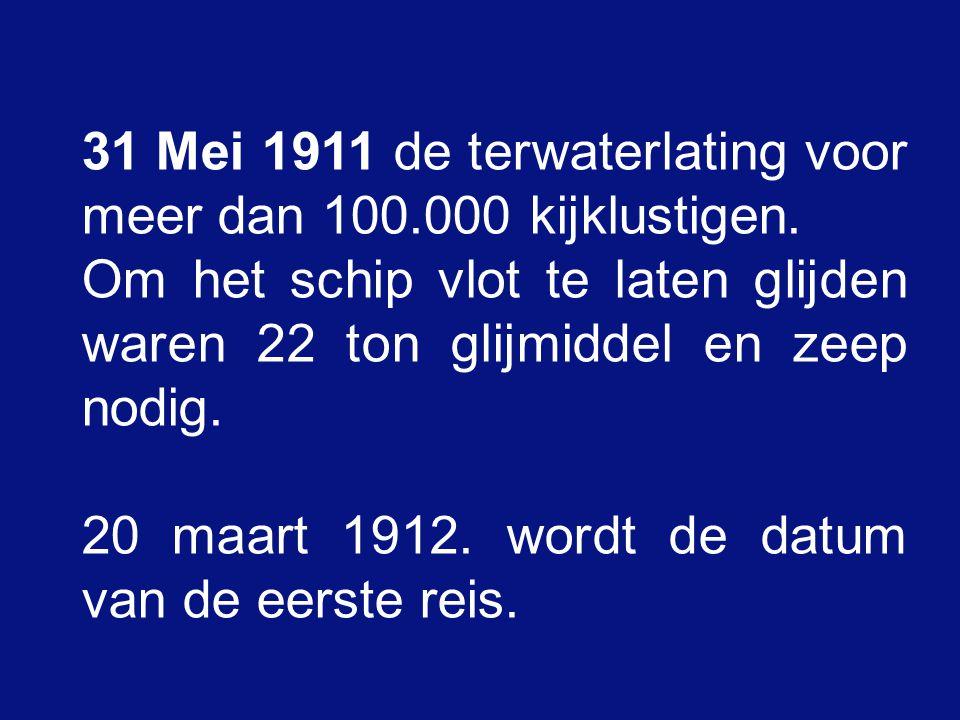 31 Mei 1911 de terwaterlating voor meer dan 100.000 kijklustigen.