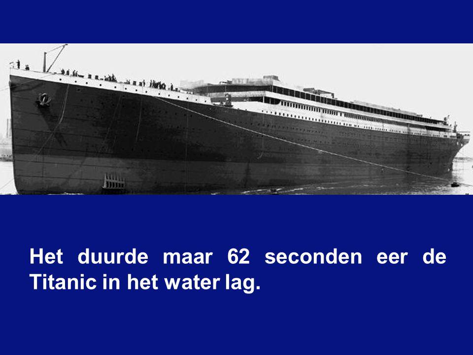 Het duurde maar 62 seconden eer de Titanic in het water lag.