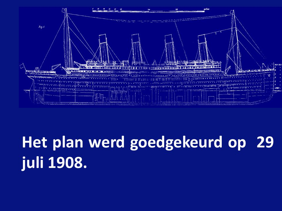 Het plan werd goedgekeurd op 29 juli 1908.