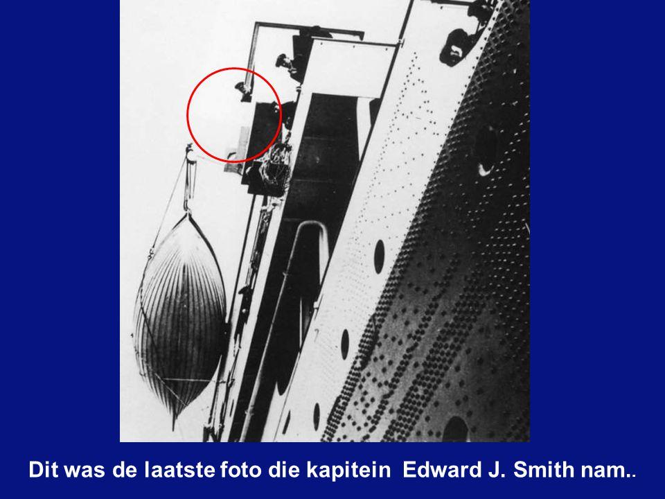 Dit was de laatste foto die kapitein Edward J. Smith nam..