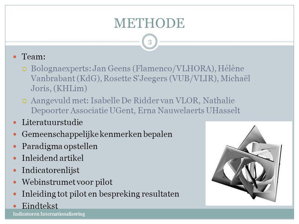 METHODE Team: Bolognaexperts: Jan Geens (Flamenco/VLHORA), Hélène Vanbrabant (KdG), Rosette S Jeegers (VUB/VLIR), Michaël Joris, (KHLim)
