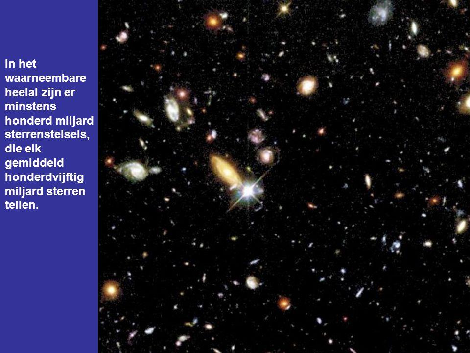 In het waarneembare heelal zijn er minstens honderd miljard sterrenstelsels, die elk gemiddeld honderdvijftig miljard sterren tellen.