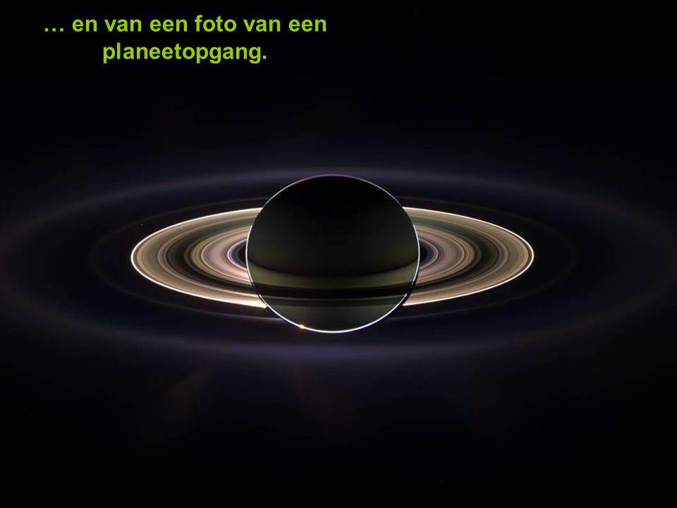… en van een foto van een planeetopgang.