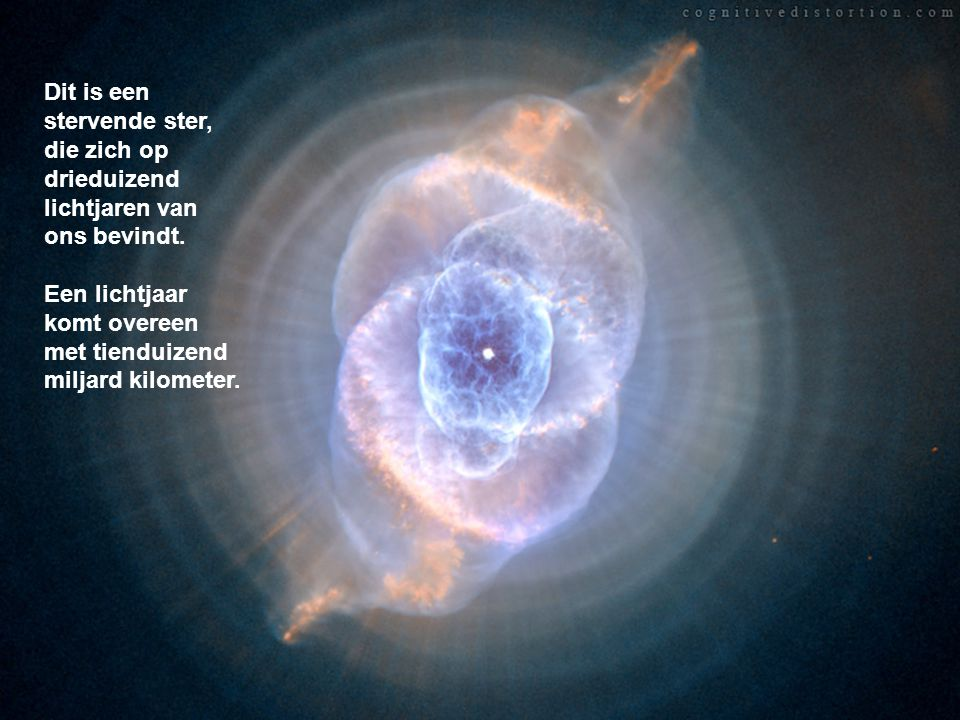 Dit is een stervende ster, die zich op drieduizend lichtjaren van ons bevindt.