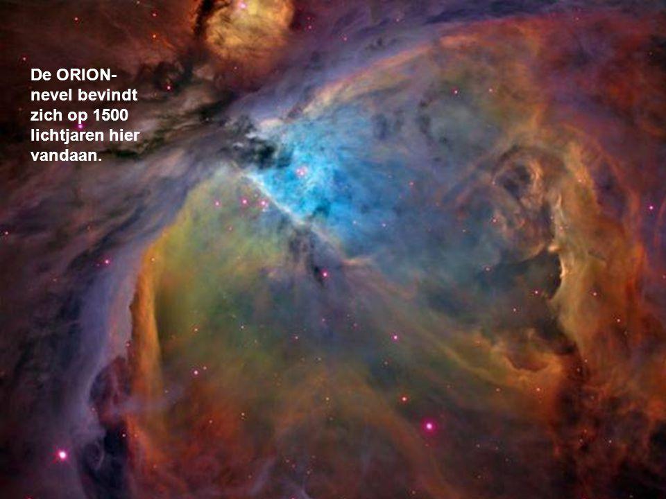 De ORION-nevel bevindt zich op 1500 lichtjaren hier vandaan.