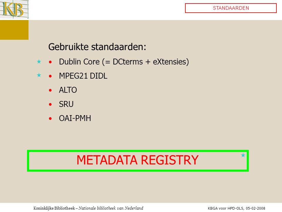 METADATA REGISTRY Gebruikte standaarden: