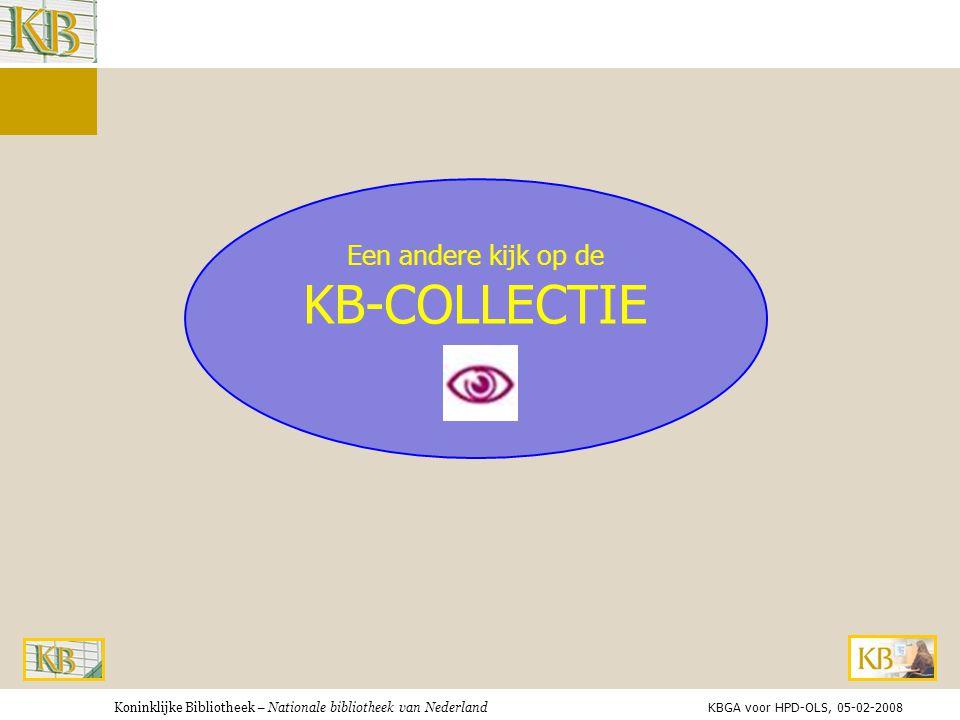 Een andere kijk op de KB-COLLECTIE KBGA voor HPD-OLS, 05-02-2008