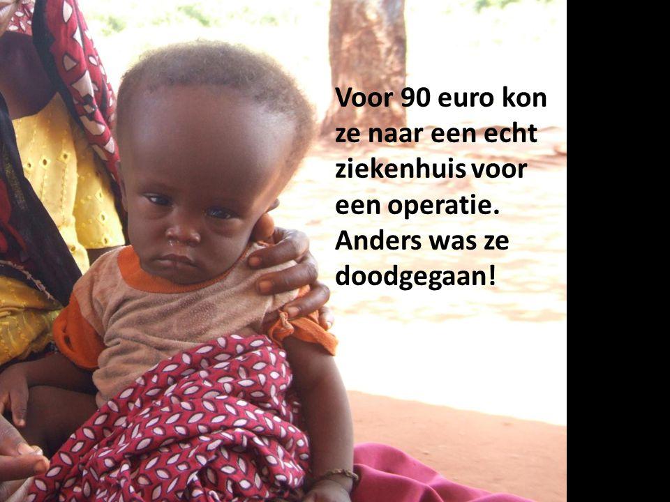 Voor 90 euro kon ze naar een echt ziekenhuis voor een operatie