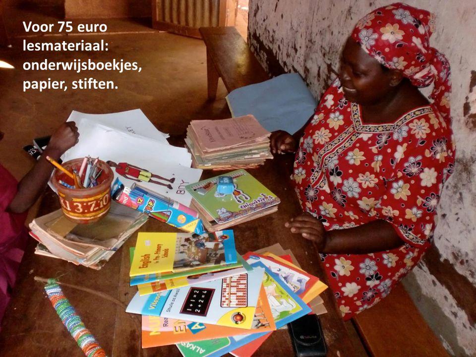 Voor 75 euro lesmateriaal: onderwijsboekjes, papier, stiften.