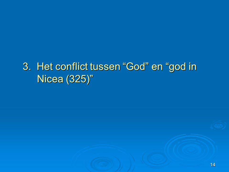 3. Het conflict tussen God en god in Nicea (325)