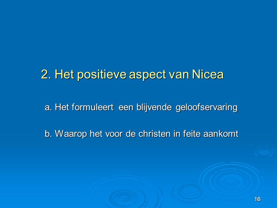 2. Het positieve aspect van Nicea