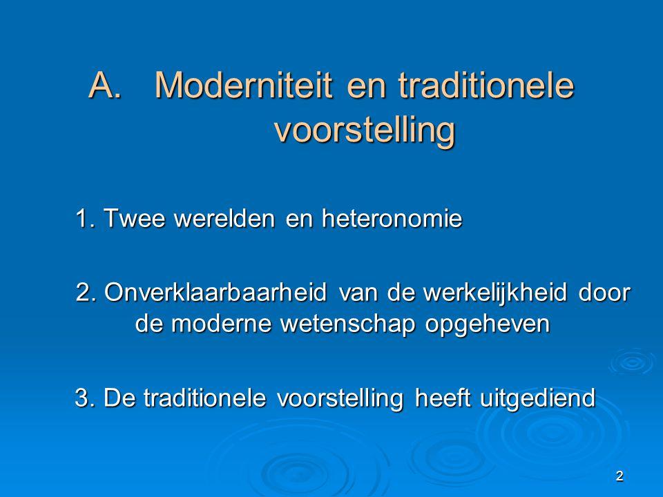 A. Moderniteit en traditionele voorstelling