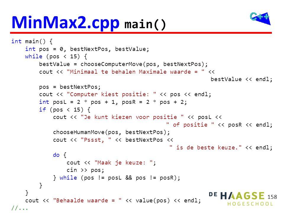 MinMax2.cpp main() Minimaal te behalen Maximale waarde = 4