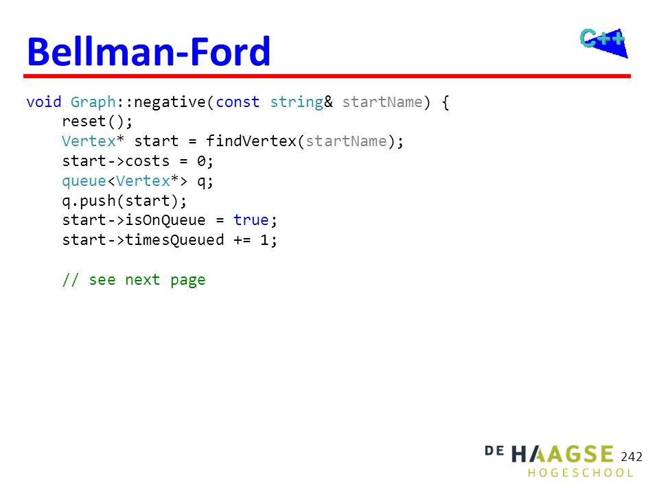 Bellman-Ford while (!q.empty()) { Vertex* v = q.front(); q.pop();