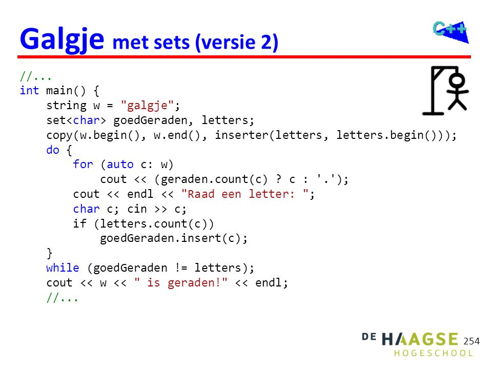 Galgje met strings //... int main() { string w = galgje ;