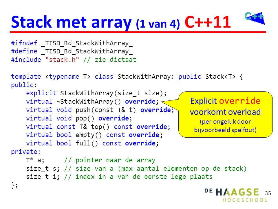 Stack met array (2 van 4) template <typename T>