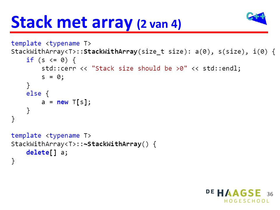 Stack met array (3 van 4) template <typename T> void StackWithArray<T>::push(const T& t) { if (full())