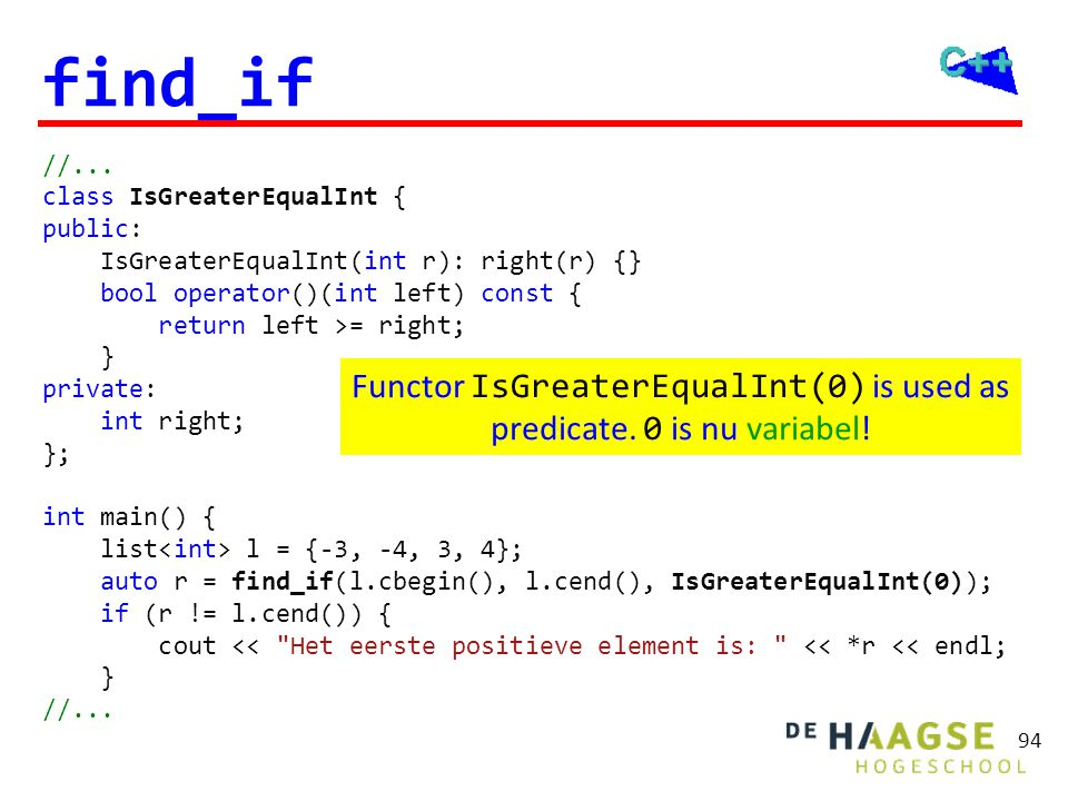 find_if //... template <typename T> class IsGreaterEqual { public: IsGreaterEqual(const T& r): right(r) {}