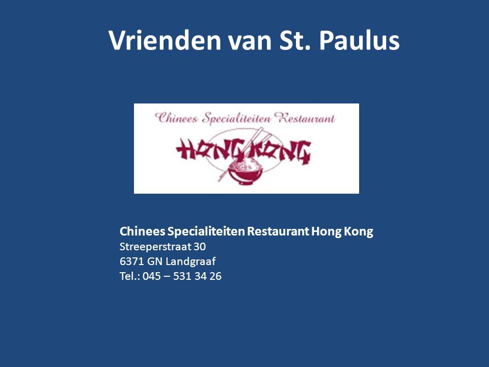Vrienden van St. Paulus Chinees Specialiteiten Restaurant Hong Kong Streeperstraat 30 6371 GN Landgraaf.