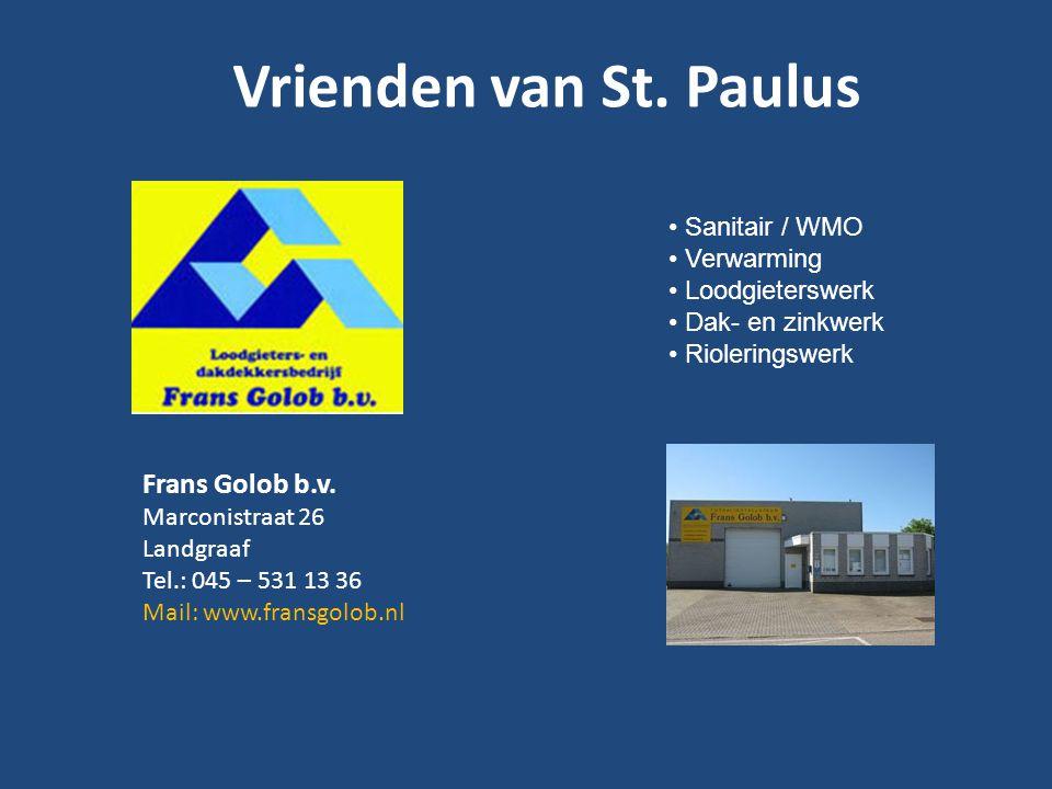 Vrienden van St. Paulus Frans Golob b.v. Marconistraat 26 Landgraaf
