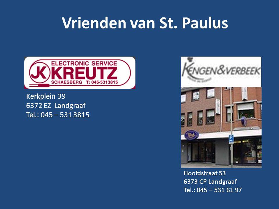 Vrienden van St. Paulus Kerkplein 39 6372 EZ Landgraaf
