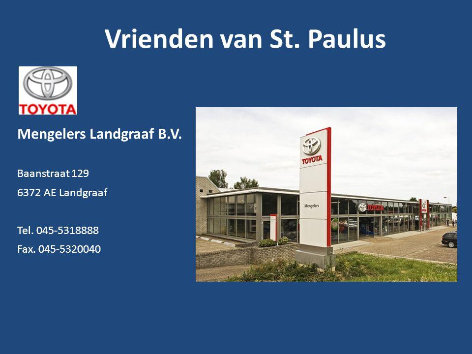 Vrienden van St. Paulus Mengelers Landgraaf B.V. Baanstraat 129