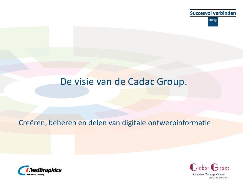 De visie van de Cadac Group.