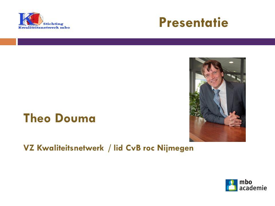 Presentatie Theo Douma VZ Kwaliteitsnetwerk / lid CvB roc Nijmegen