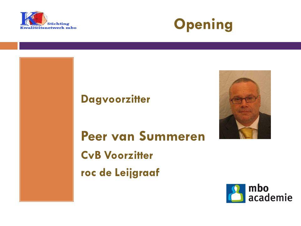 Opening Peer van Summeren Dagvoorzitter CvB Voorzitter