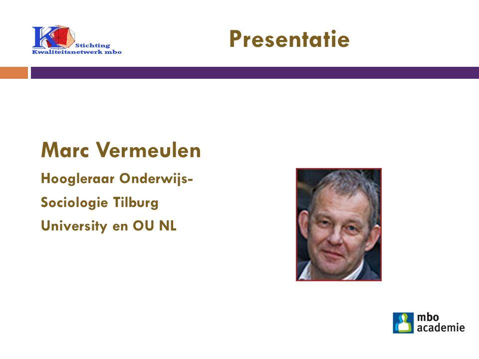 Presentatie Marc Vermeulen Hoogleraar Onderwijs- Sociologie Tilburg