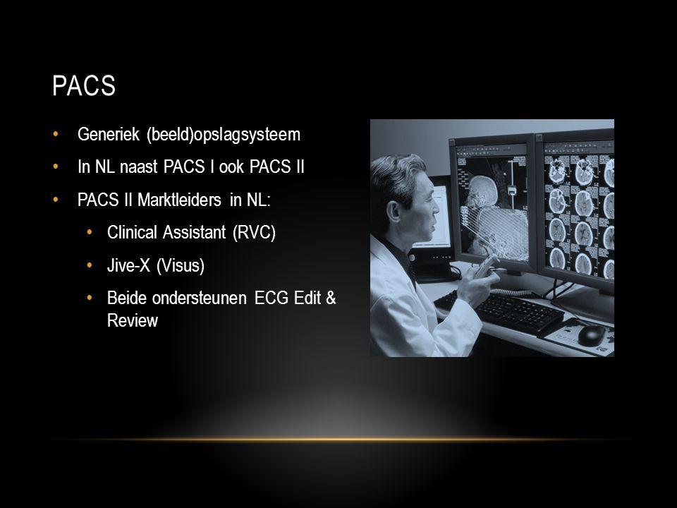 PACS Generiek (beeld)opslagsysteem In NL naast PACS I ook PACS II