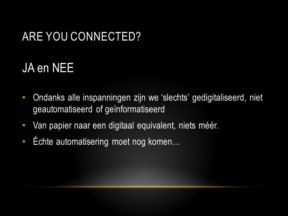 JA en NEE Are you connected