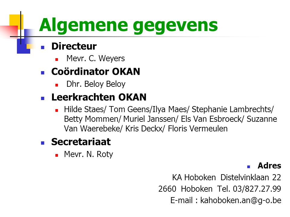 Algemene gegevens Directeur Coördinator OKAN Leerkrachten OKAN