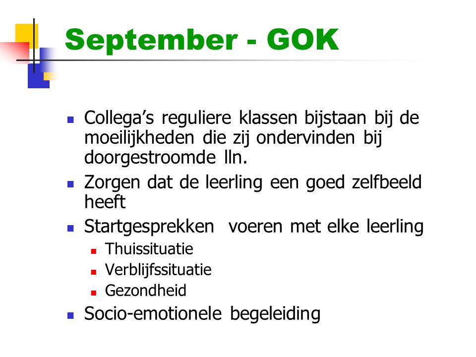 September - GOK Collega's reguliere klassen bijstaan bij de moeilijkheden die zij ondervinden bij doorgestroomde lln.