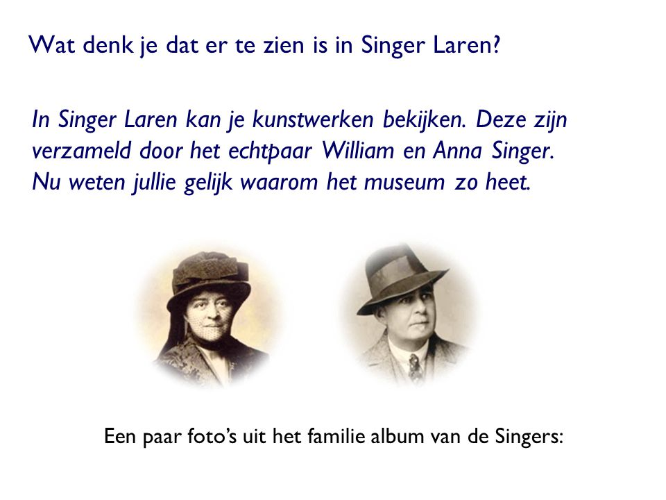 Wat denk je dat er te zien is in Singer Laren