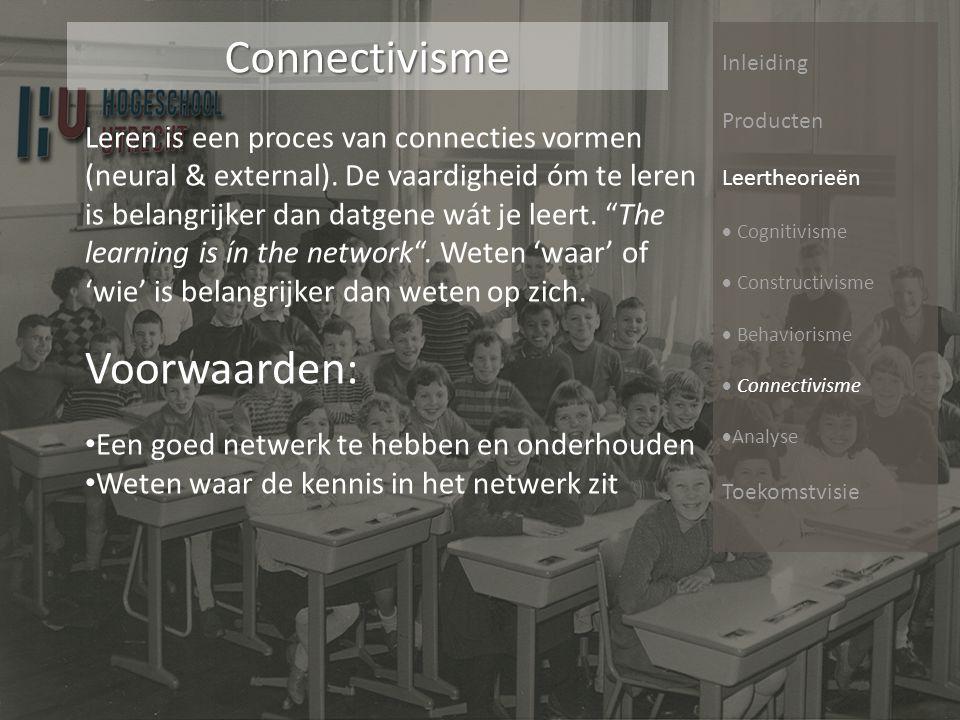Connectivisme Voorwaarden: