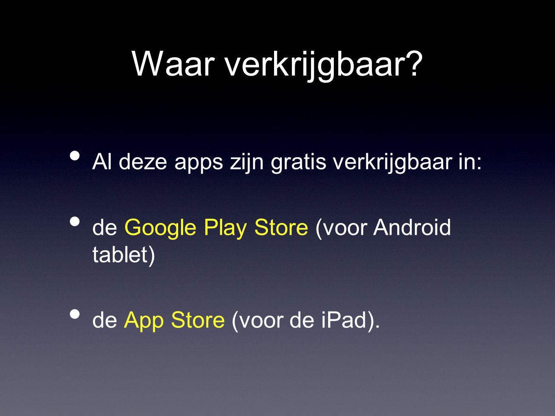 Waar verkrijgbaar Al deze apps zijn gratis verkrijgbaar in: