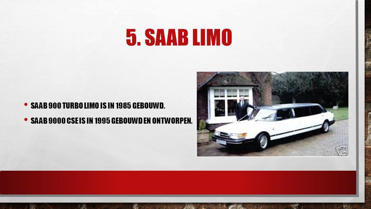 5. Saab limo Saab 900 turbo limo is in 1985 gebouwd.