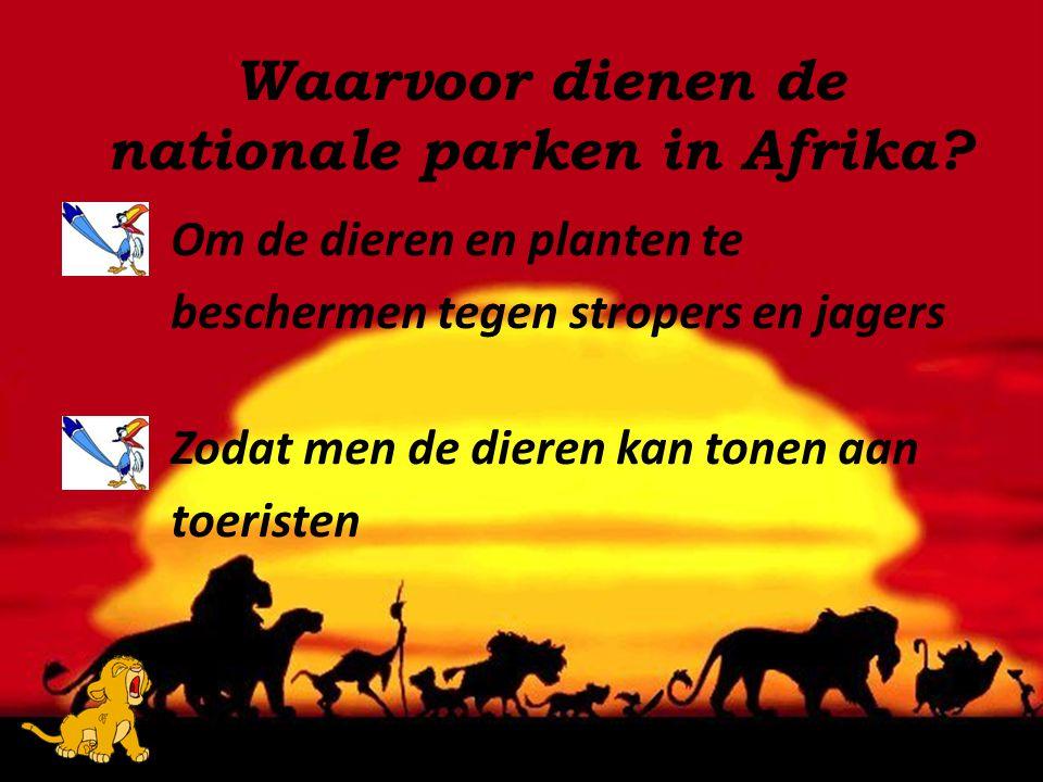 Waarvoor dienen de nationale parken in Afrika