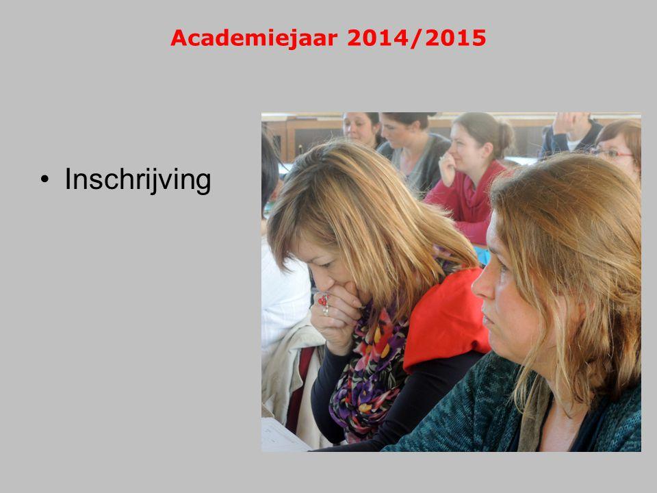 Academiejaar 2014/2015 Inschrijving