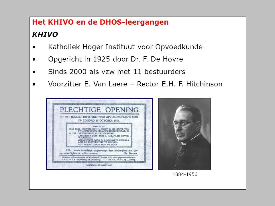 Het KHIVO en de DHOS-leergangen KHIVO
