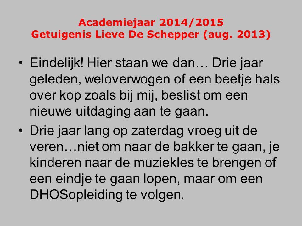 Academiejaar 2014/2015 Getuigenis Lieve De Schepper (aug. 2013)