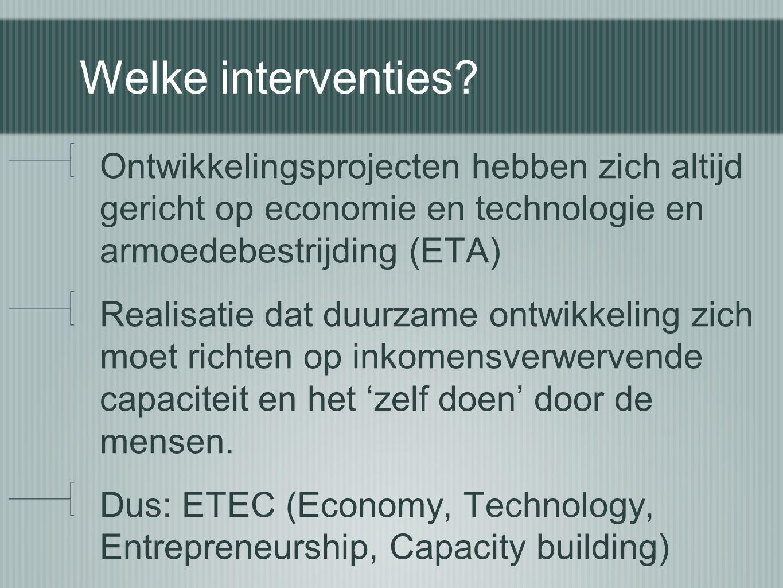 Welke interventies Ontwikkelingsprojecten hebben zich altijd gericht op economie en technologie en armoedebestrijding (ETA)