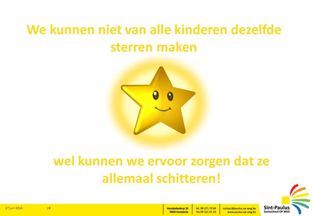 We kunnen niet van alle kinderen dezelfde sterren maken